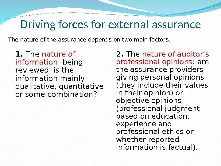 Driving forces for external assurance 1.  The nature of information  being reviewed: is the