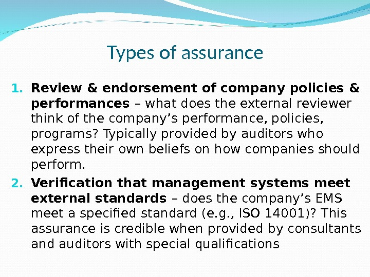 Types of assurance 1. Review & endorsement of company policies & performances – what does the