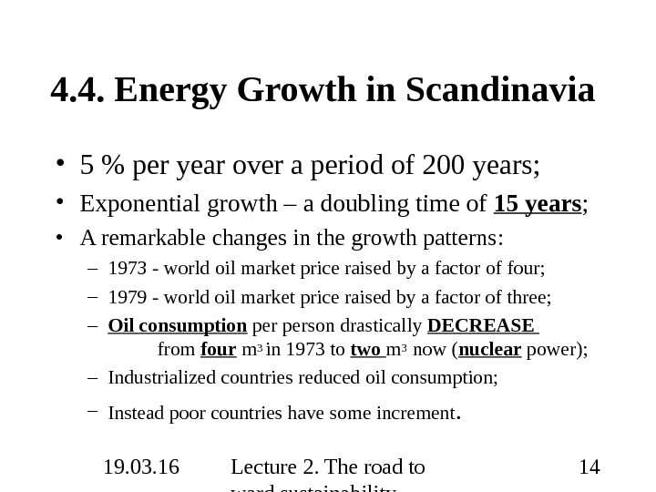 19. 03. 16 Lecture 2. The road to ward sustainability 144. 4. Energy Growth in Scandinavia