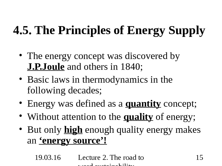 19. 03. 16 Lecture 2. The road to ward sustainability 154. 5. The Principles of Energy