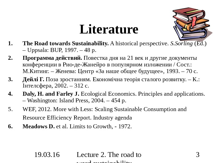 19. 03. 16 Lecture 2. The road to ward sustainability 3 Literature 1. The Road towards