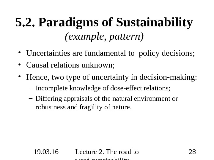 19. 03. 16 Lecture 2. The road to ward sustainability 285. 2.  Paradigms of Sustainability