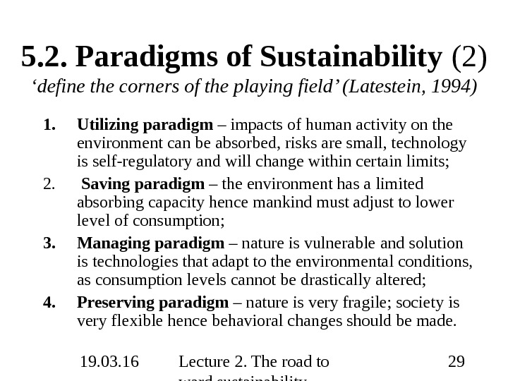 19. 03. 16 Lecture 2. The road to ward sustainability 295. 2.  Paradigms of Sustainability