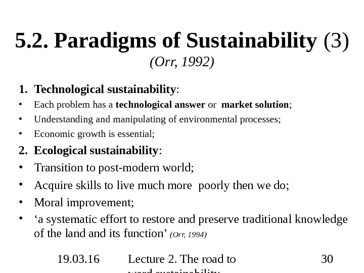 19. 03. 16 Lecture 2. The road to ward sustainability 305. 2.  Paradigms of Sustainability