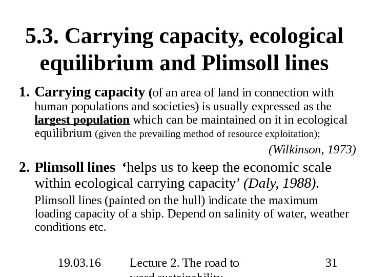 19. 03. 16 Lecture 2. The road to ward sustainability 315. 3.  Carrying capacity, ecological