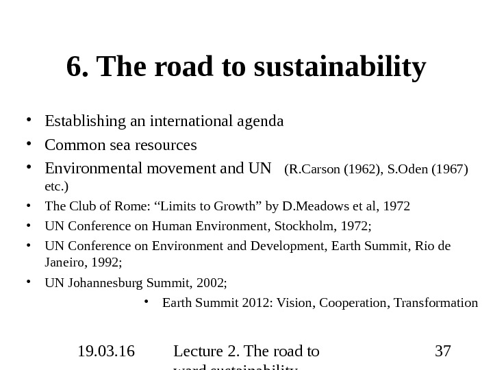 19. 03. 16 Lecture 2. The road to ward sustainability 376.  The road to sustainability