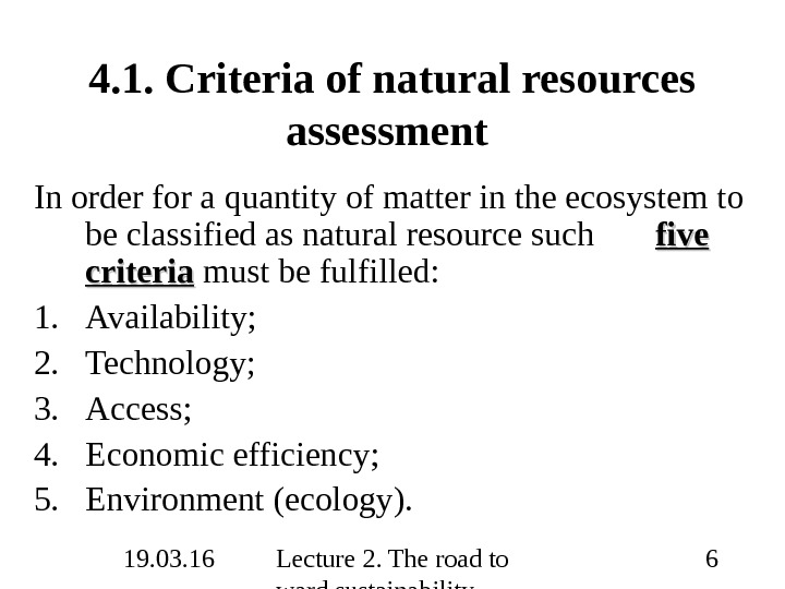19. 03. 16 Lecture 2. The road to ward sustainability 64. 1. Criteria of natural resources