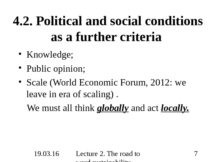 19. 03. 16 Lecture 2. The road to ward sustainability 74. 2. Political and social conditions
