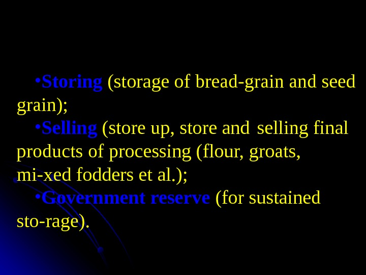 The types of cereal  enterprise s in Ukraine:  • Storing  (storage