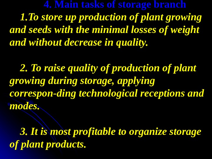 4. Main tasks of storage branch 1. To store up production of plant growing