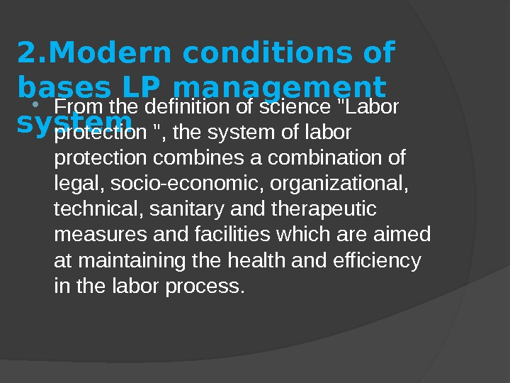 2. Modern conditions of bases LP management system From the definition of science Labor protection ,