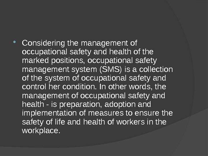Considering the management of occupational safety and health of the marked positions, occupational safety management