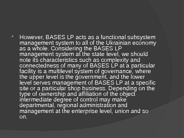 However, BASES LP acts as a functional subsystem management system to all of the Ukrainian
