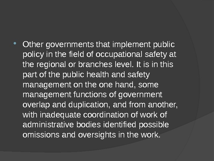 Other governments that implement public policy in the field of occupational safety at the regional