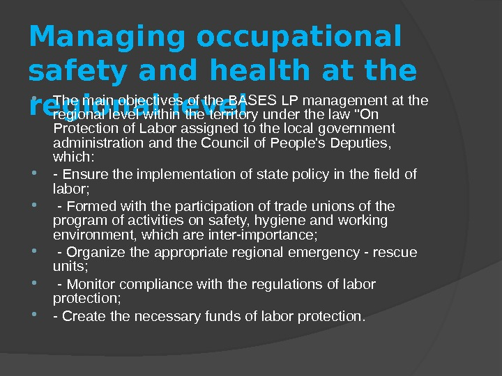 Managing occupational safety and health at the regional level The main objectives of the BASES LP