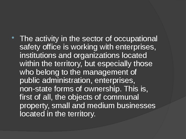 The activity in the sector of occupational safety office is working with enterprises,  institutions