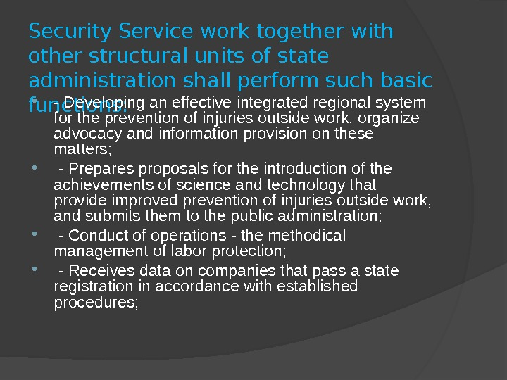 Security Service work together with other structural units of state administration shall perform such basic functions: