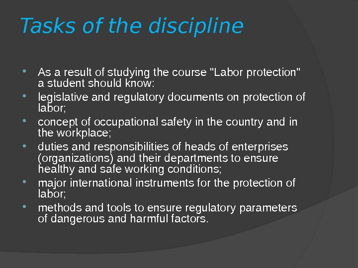 Tasks of the discipline As a result of studying the course Labor protection a student should