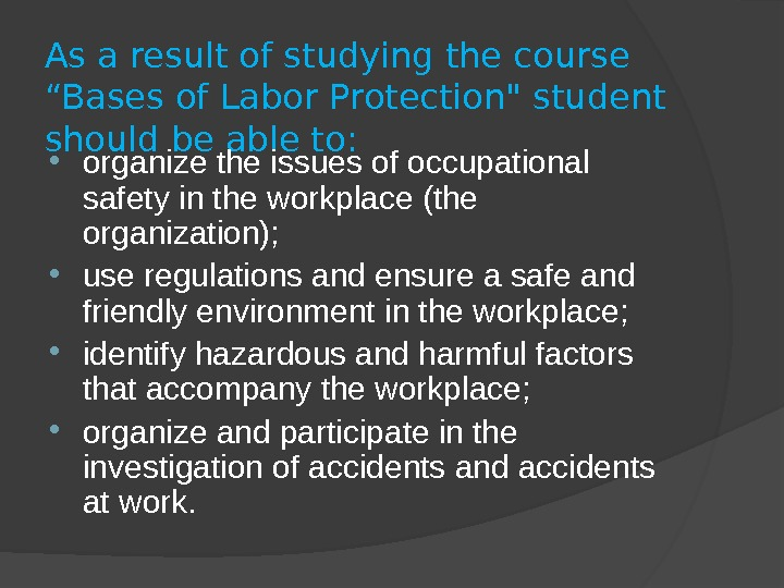 "As a result of studying the course ""Bases of Labor Protection student should be able to:"