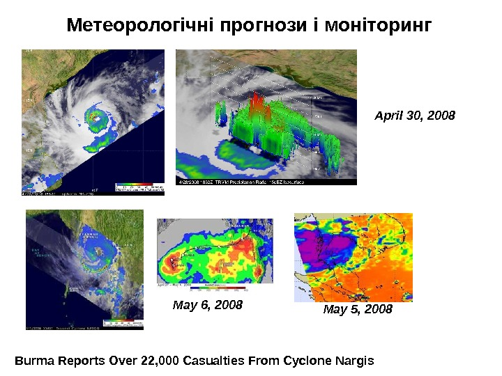 Burma Reports Over 22, 000 Casualties From Cyclone Nargis April 30, 2008 May 5,
