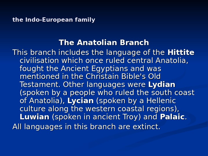 the Indo-European family The Anatolian Branch This branch includes the language of the Hittite  civilisation
