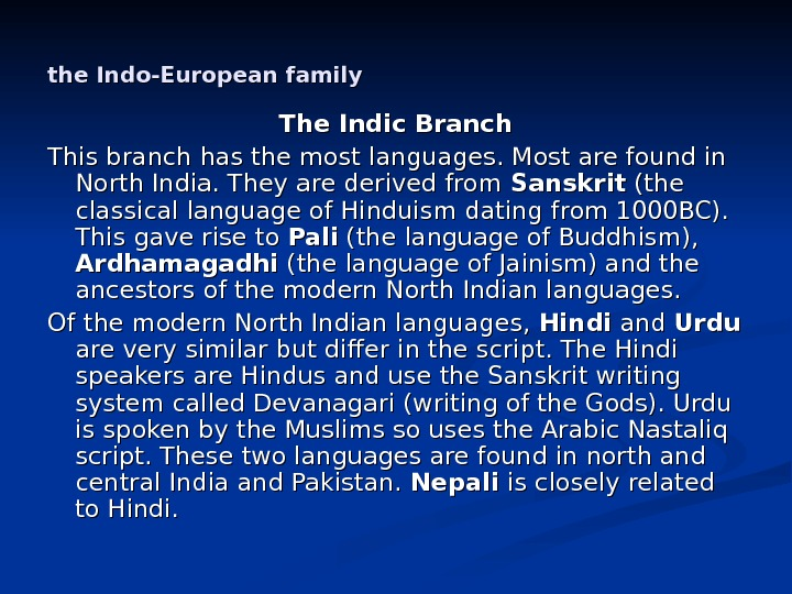 the Indo-European family The Indic Branch This branch has the most languages. Most are found in