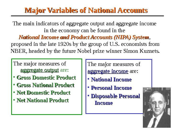 Major Variables of National Accounts   The main indicators of  aggregate output