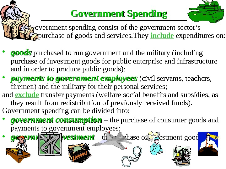 Government spending consist of the government sector's
