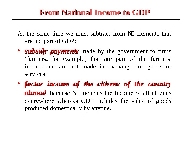 From National Income to GDP At the same time we must subtract from NI elements that
