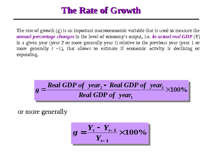 The Rate of Growth The rate of growth (g) is an important macroeconomic variable that is
