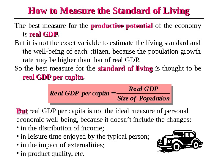 How to Measure the Standard of Living The best measure for the productive potential  of