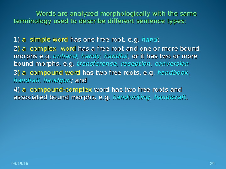 Words are analyzed morphologically with the same terminology used to describe different sentence types: 1) 1)