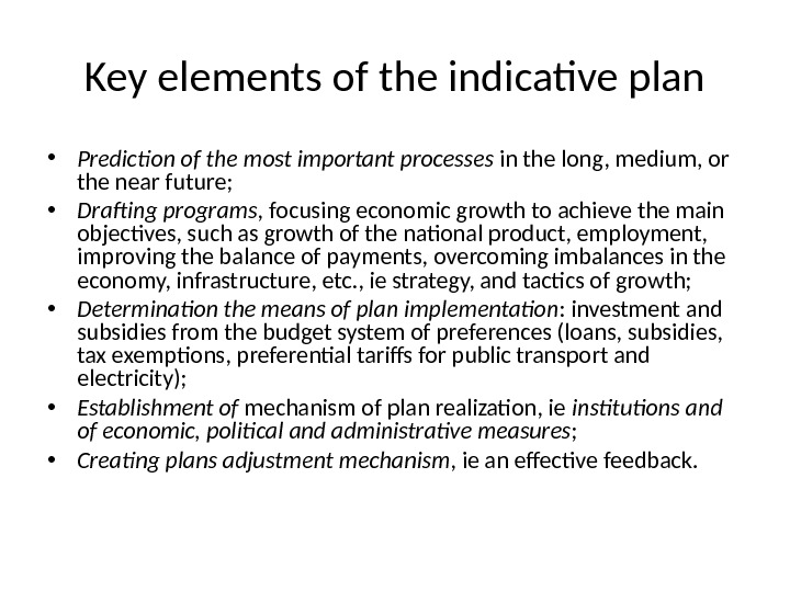Key elements of the indicative plan • Prediction of the most important processes in the long,