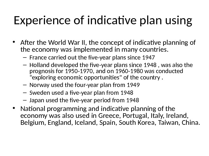 Experience of indicative plan using  • After the World War II, the concept of indicative