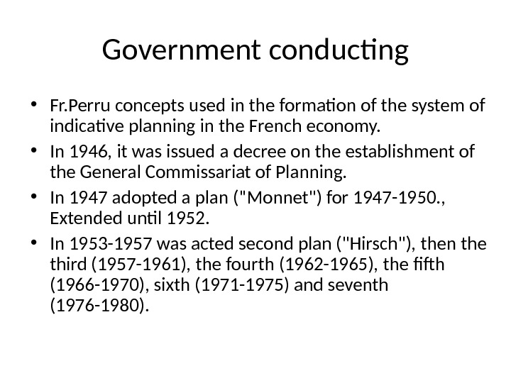 Government conducting • Fr. Perru concepts used in the formation of the system of indicative planning