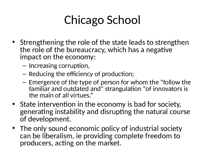Chicago School • Strengthening the role of the state leads to strengthen the role of the