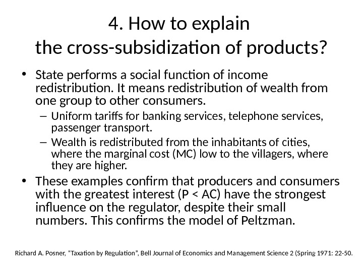 4. How to explain the cross-subsidization of products?  • State performs a social function of