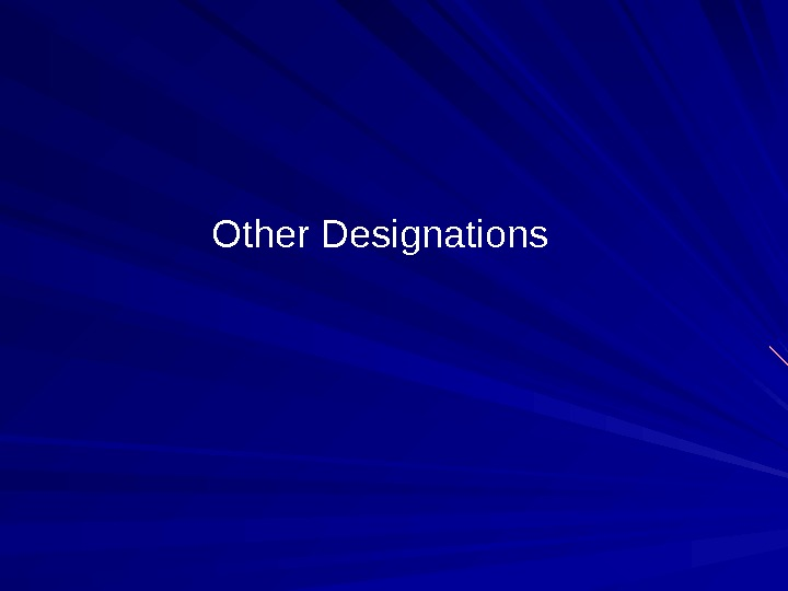 Other Designations
