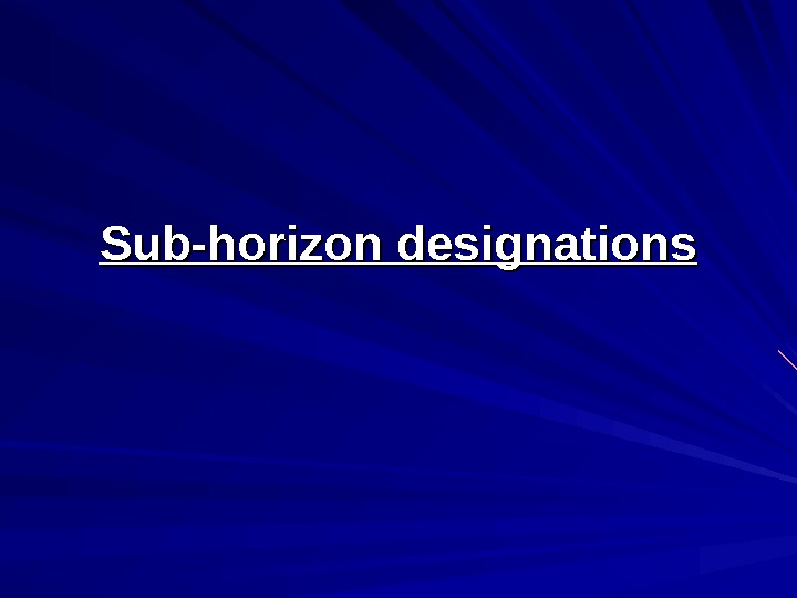 Sub-horizon designations