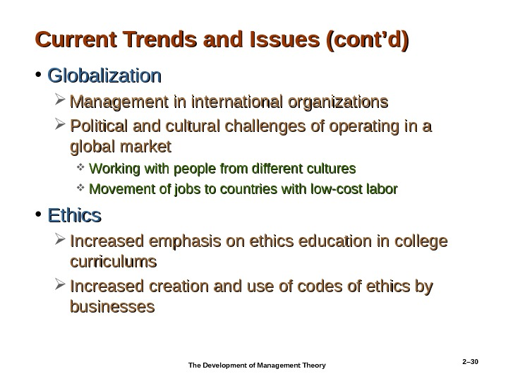 2– 30 Current Trends and Issues (cont'd) • Globalization Management in international organizations Political and cultural