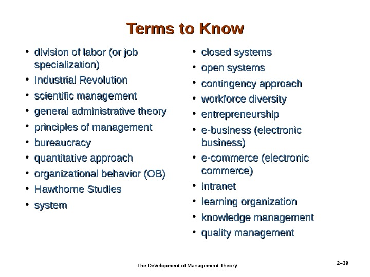 2– 39 Terms to Know • division of labor (or job specialization) • Industrial Revolution •