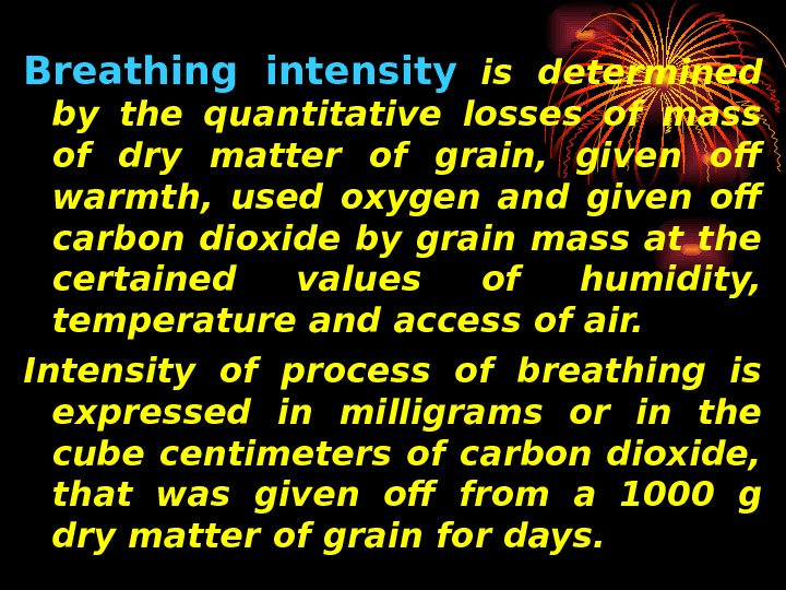 Breathing intensity  is determined by the quantitative losses of mass of dry matter