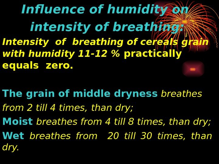 Influence of humidity on intensity of breathing: Intensity of breathing of cereals grain with