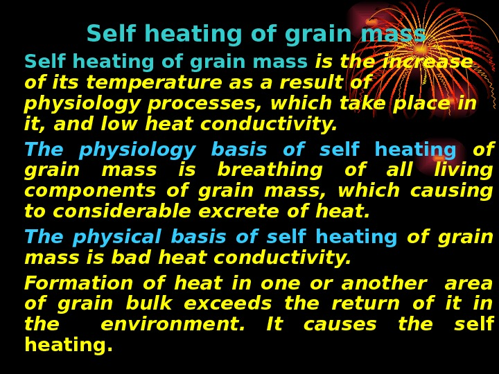 Self heating of grain mass  is the increase of its temperature as a