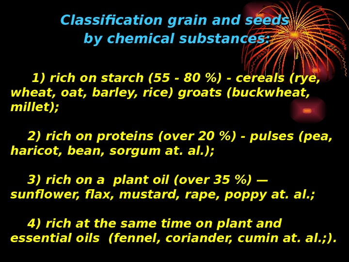 CC lassification grain and seeds by chemical substances : : 1) rich on starch