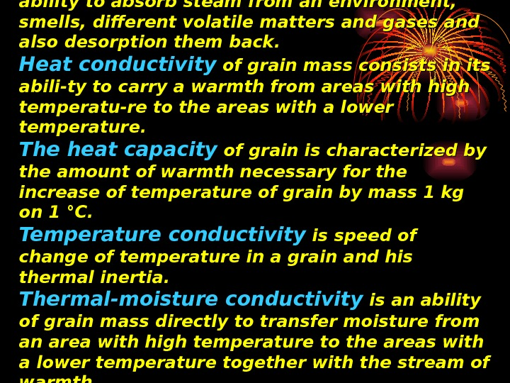Sorption properties of grain mass is an ability to absorb steam from an environment,
