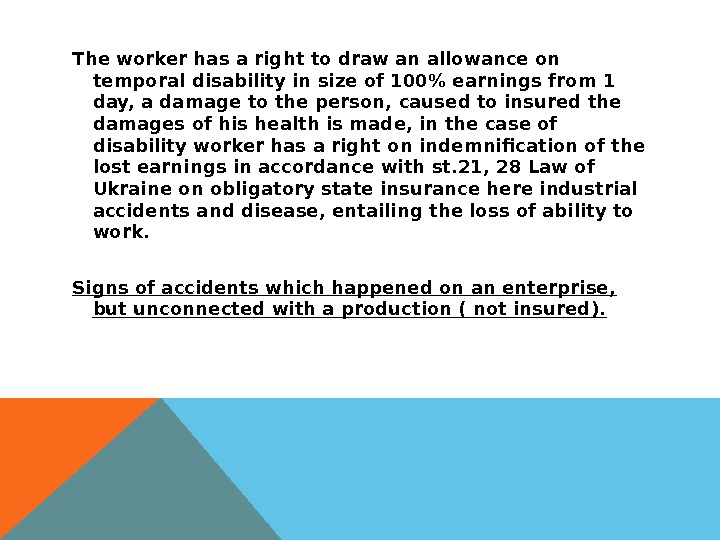 The worker has a right to draw an allowance on temporal disability in size of 100