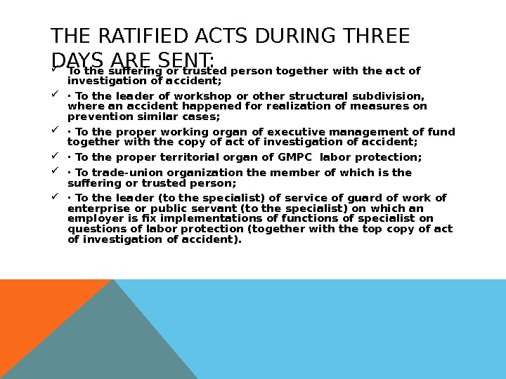 THE RATIFIED ACTS DURING THREE DAYS ARE SENT:  To the suffering or trusted person together