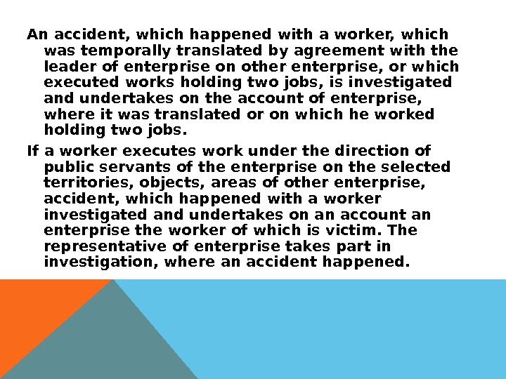 An accident, which happened with a worker, which was temporally translated by agreement with the leader
