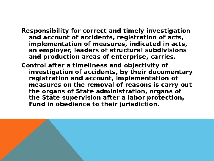 Responsibility for correct and timely investigation and account of accidents, registration of acts,  implementation of